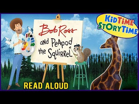 Bob Ross And Peapod The Squirrel | Art Books For Kids | A Bob Ross Read Aloud