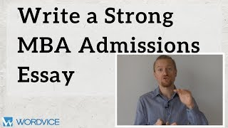 Write a Strong MBA Admissions Essay