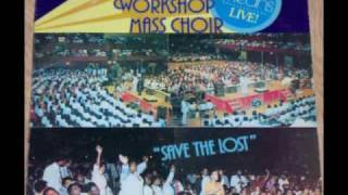 """Save The Lost"" The Gospel Music Workshop Mass Choir"