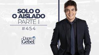 Dante Gebel 454  Solo O Aislado   Parte