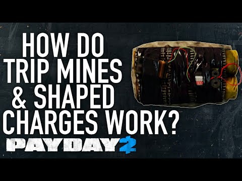 How do trip mines and shaped charges work? [PAYDAY 2]
