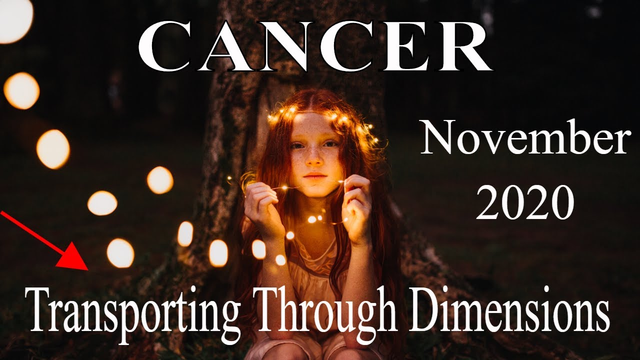 Cancer ~ Transporting Through Time to Change Eternity, See It ~ Psychic Tarot Reading, November 2020