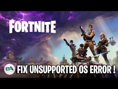 fix unsupported os fortnite season 8 install fortnite - unsupported os fortnite