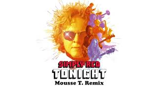Simply Red - Tonight (Mousse T. Remix) (Official Audio)