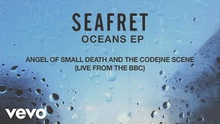 Seafret - Angel of Small Death & The Codeine Scene (BBC Live Version) Hozier cover [Audio]
