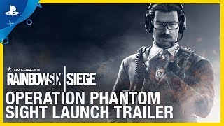 Rainbow Six Siege: Operation Phantom - E3 2019 Sight Launch Trailer | PS4