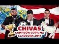 Chivas CAMPEÓN Copa MX Clausura 2017