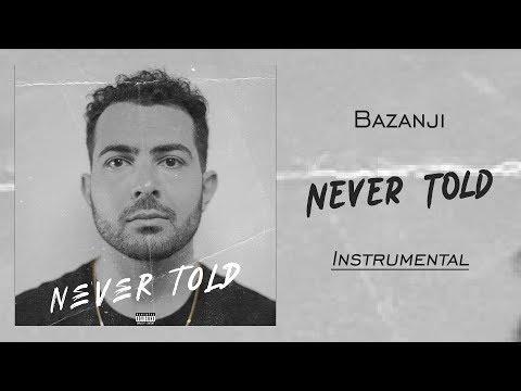 Bazanji - Never Told | Instrumental