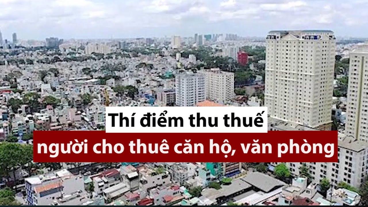 image TP.HCM thí điểm thu thuế người cho thuê căn hộ, văn phòng quận 11 - PLO