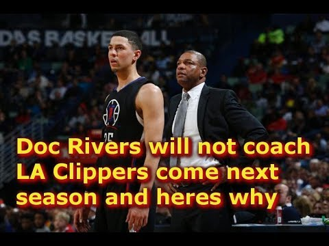 Doc Rivers will not coach LA Clippers come next season and heres why