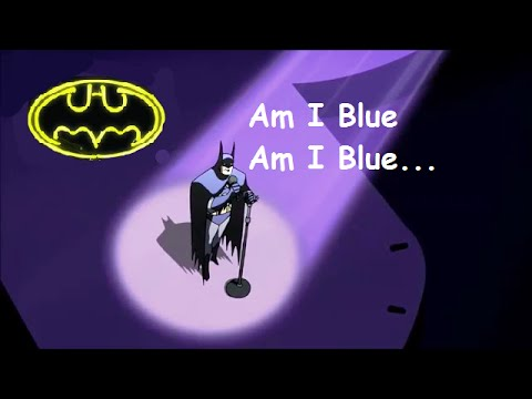"BATMAN Sings for Wonder Woman ""Am I Blue"" 