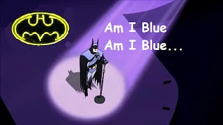 "BATMAN Sings for Wonder Woman ""Am I Blue"""