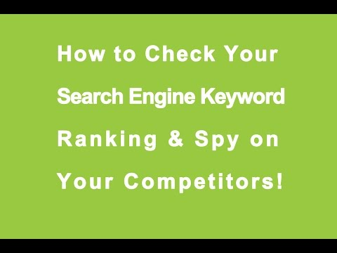How to Check Your Search Engine Keyword Ranking & Spy on Your Competitors!