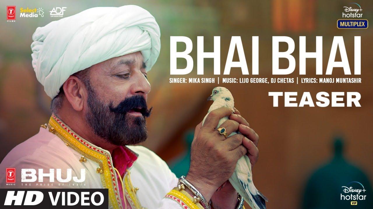 Bhai Bhai Teaser |Bhuj: The Pride Of India |Sanjay D.| Mika S |Lijo George - DJ Chetas| Out Tomorrow