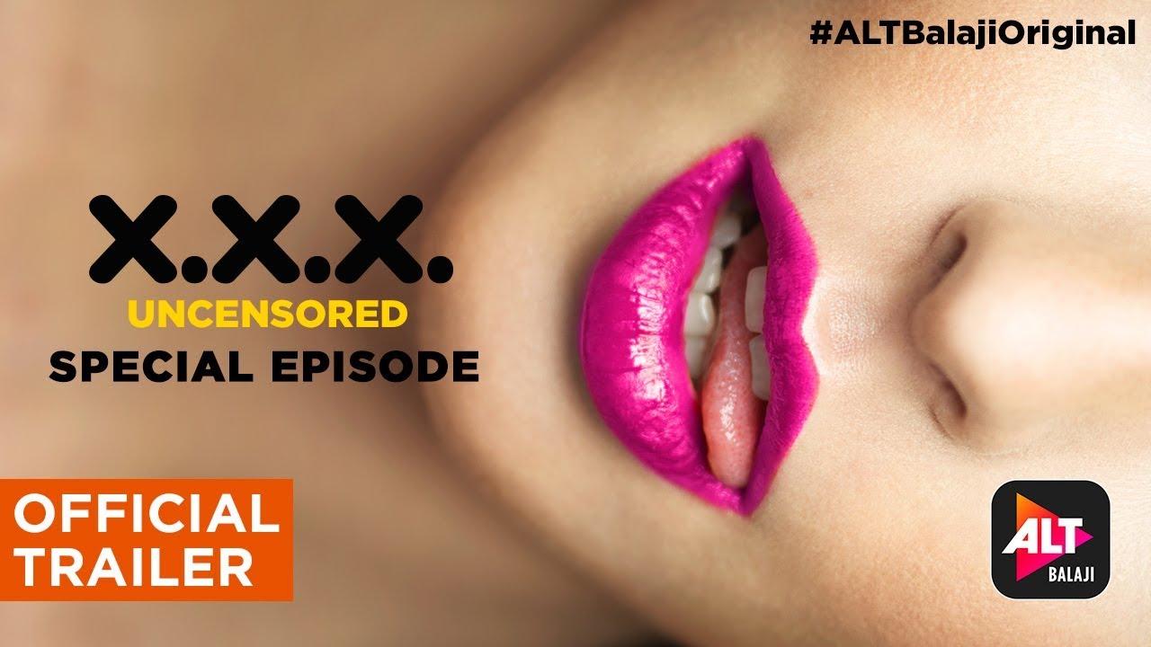 Download XXX Uncensored | Official Trailer (Special Episode) | ALTBalaji Original