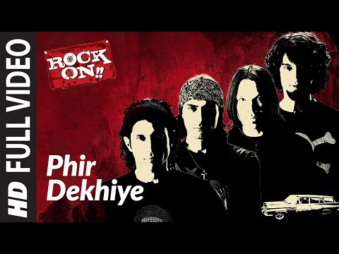 Phir Dekhiye [Full Song] | Rock On | Arjun Rampal, Farhan Akhtar, Prachi Desai & Others