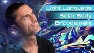 Light Language Solar Body Encodement Activation