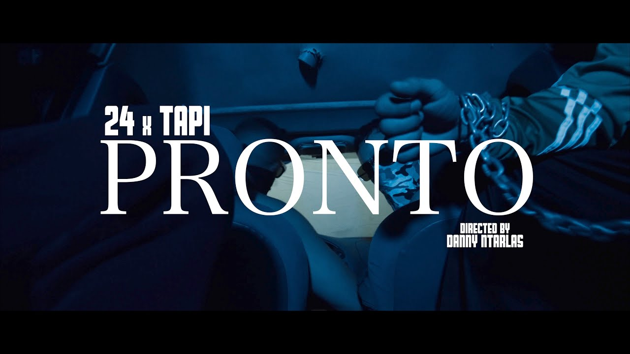 Download 24 X Tapi - Pronto(Official Music Video)