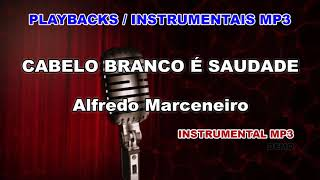 ♬ Playback / Instrumental Mp3 - CABELO BRANCO É SAUDADE - Alfredo Marceneiro
