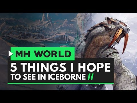 5 Things I Hope to See in Monster Hunter World Iceborne