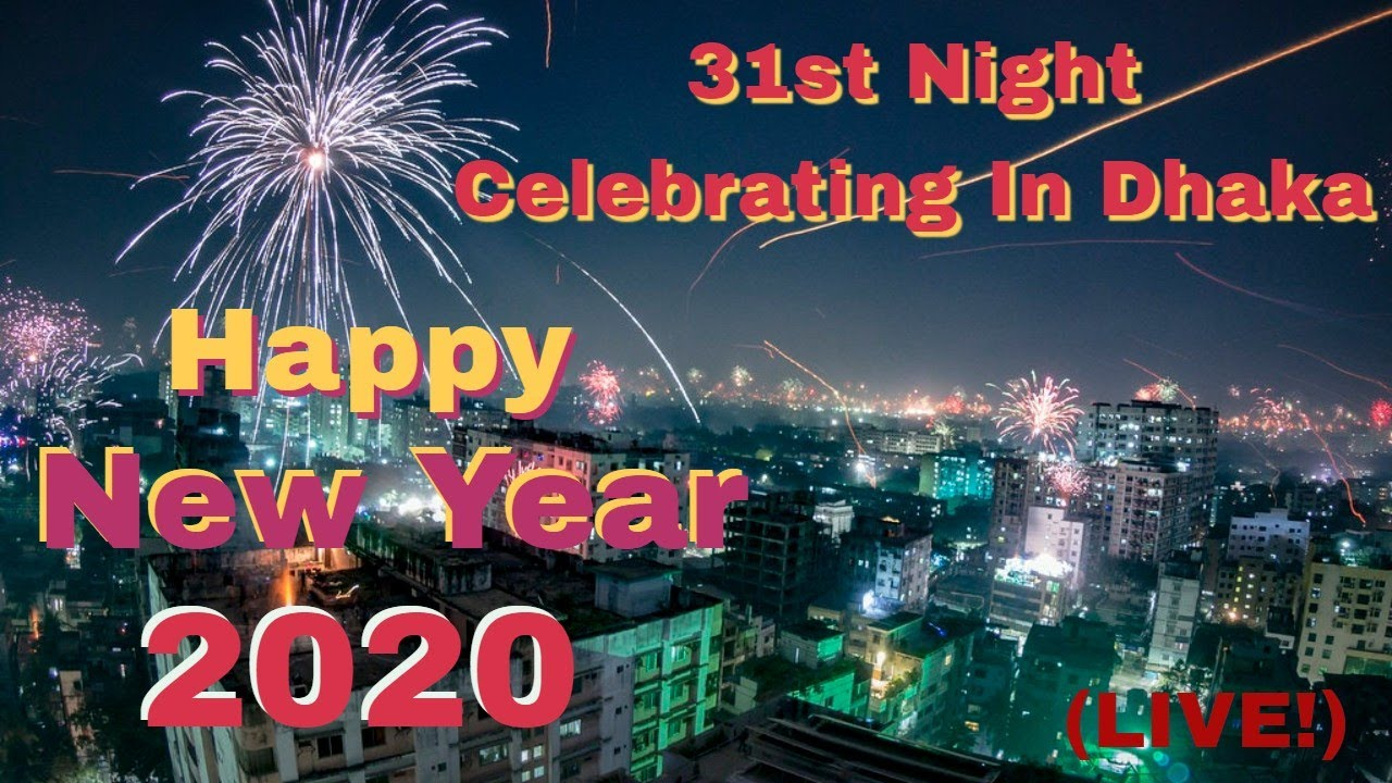 Happy new year 2020।।DHAKA In BANGLADESH।।Celebrating 31st Night With Family Member (Live)