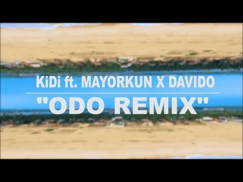 KiDi Ft Mayorkun & Davido - Odo Remix | Lyrics