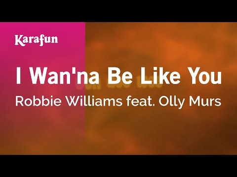 Karaoke I Wan'na Be Like You - Robbie Williams *