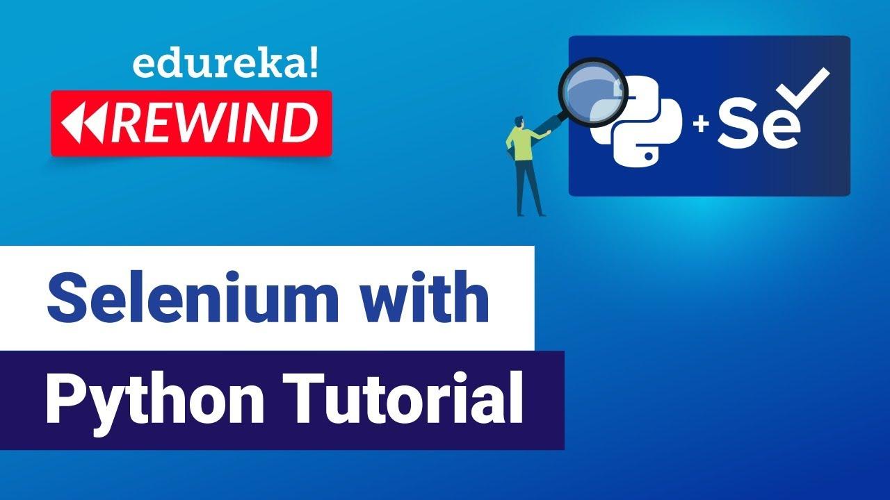 Download Selenium with Python Tutorial | Python Selenium | Selenium Training | Edureka | Testing Rewind-2