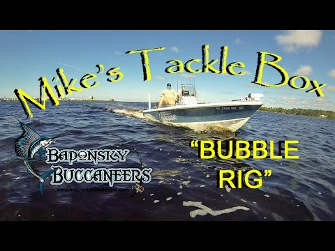 Mike's Tackle Box, Bubble Rig