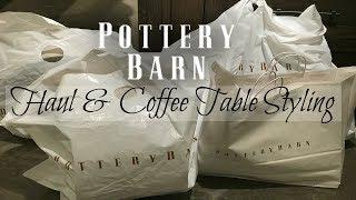 Pottery Barn Haul & Coffee Table Styling