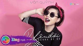 Yêu Đời (Single) - Vân Quỳnh Ft. MTK