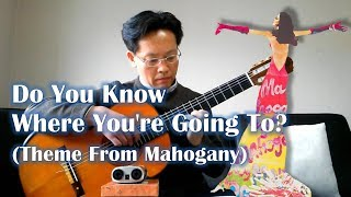Do You Know Where You re Going To? (Theme from Mahogany) - Guitar Cover