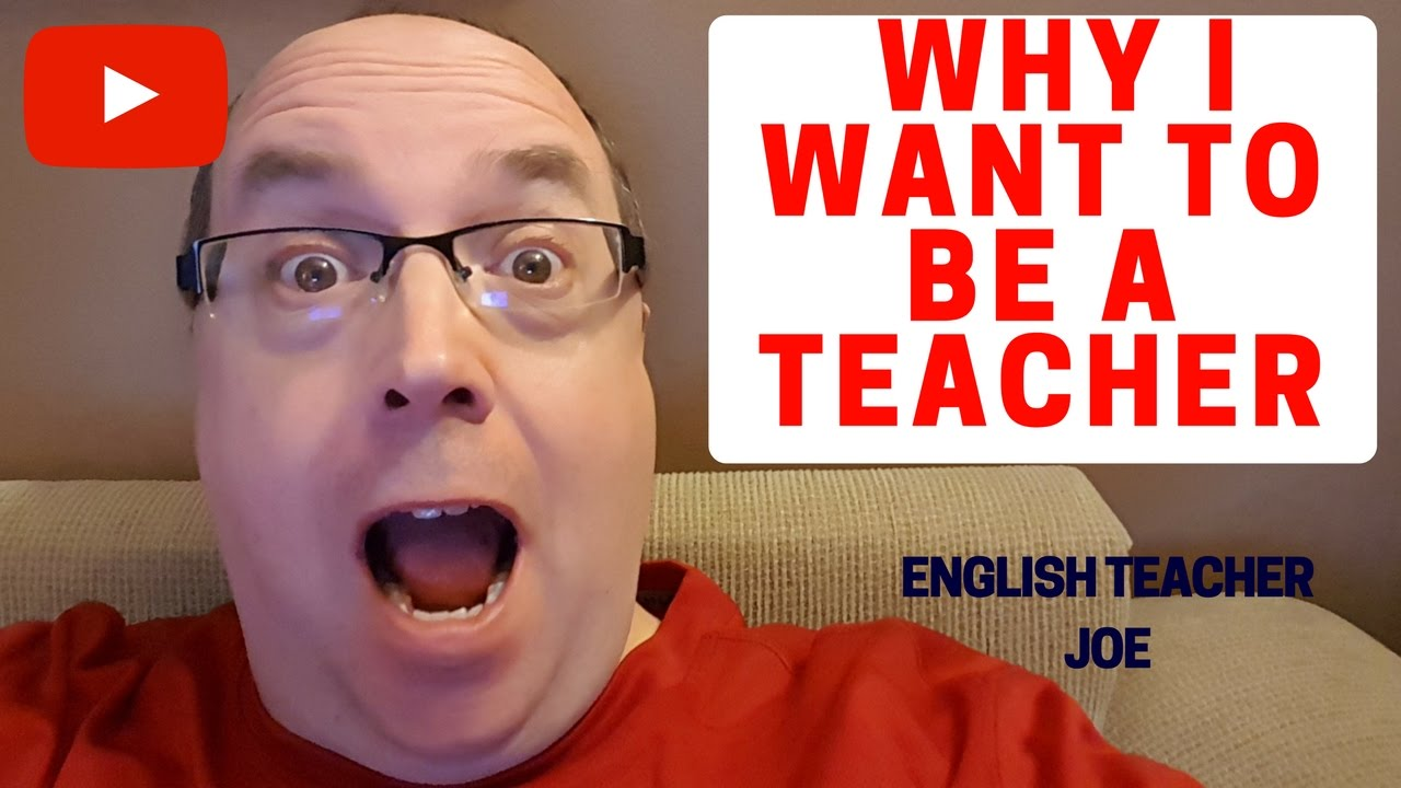 learn english why i want to be a teacher learn english why i want to be a teacher