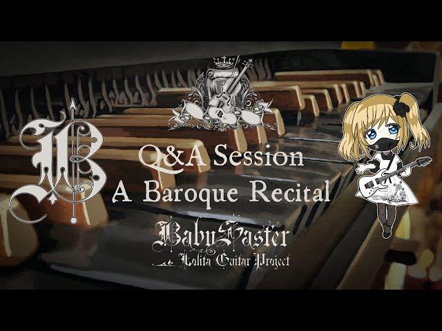 《Q&A III》【 BabySaster 】-「A Baroque Recital」