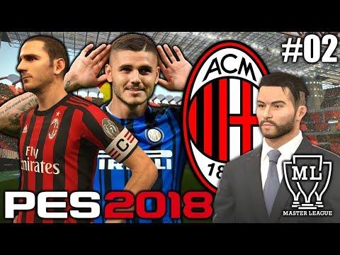 Milan Derby! | PES 2018 | AC Milan Master League | #02