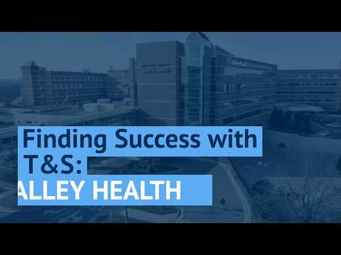 Finding Success with T&S: Valley Health