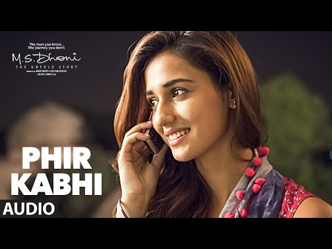 PHIR KABHI- Full Song | M.S. DHONI -THE...
