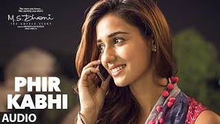Download song PHIR KABHI- Full Song | M.S. DHONI -THE UNTOLD STORY | Arijit Singh | Sushant Singh Disha Patani
