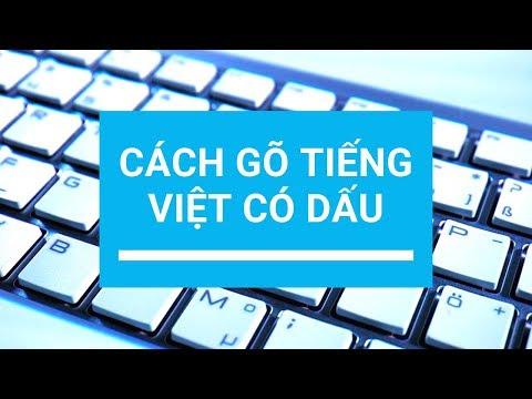 Cách Gõ Tiếng Việt Có Dấu Trên Máy Tính ✅ Được Trên Cả Điện Thoại