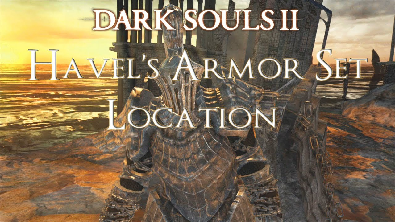 Dark Souls 2 Where To Find Havel S Armor Set