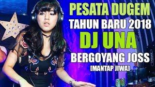 PESTA DUGEM TAHUN BARU 2018 SAMPE PAGI DJ UNA REMIX TERBARU 2018 SLOW BASSBEAT | DJ MELODY