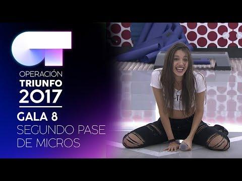 SEGUNDO PASE DE MICROS PARA LA GALA 8 (COMPLETO)   OT 2017