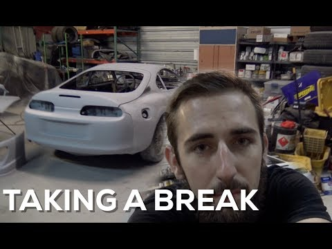 TAKING A BREAK FROM THE SUPRA BUILD...
