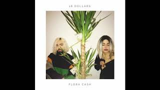 Flora Cash ◘ 18 Dollars [Official HQ Audio]