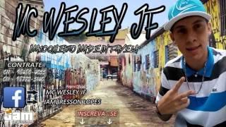 Mc Wesley JF - Maloqueiro Made in Favela (Dj Nobru) Lançamento 2015  (Jam_Funk_original)