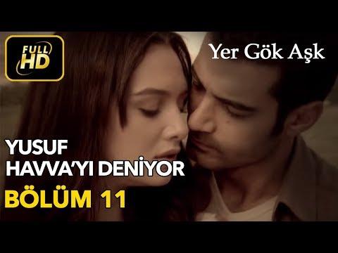 Yer Gök Aşk 11. Bölüm / Full HD (Tek Parça) - Yusuf Havva'yı Deniyor