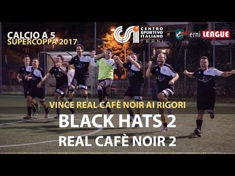 [ Calcio a 5 - Supercoppa ] Black Hats - Real Cafè Noir