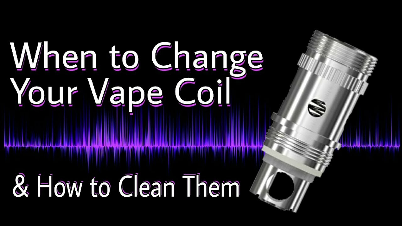 When to Change your Vape Coil and How to Clean Them