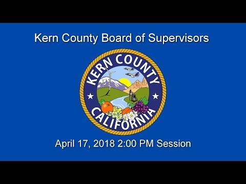 Kern County Board of Supervisors 2 p.m. meeting for Tuesday, April 17, 2018