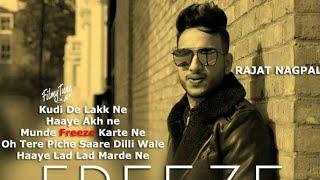 Freeze Rajat Nagpal ||new punjabi song||👍👍👌